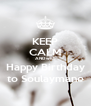 KEEP CALM AND wish Happy Birthday to Soulaymane - Personalised Poster A4 size