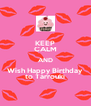 KEEP CALM AND Wish Happy Birthday to Tarrouki - Personalised Poster A4 size