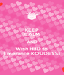 KEEP CALM AND Wish HBD to Emerance KOUDESSI - Personalised Poster A4 size
