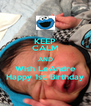 KEEP CALM AND Wish LeAndre Happy 1st. Birthday - Personalised Poster A4 size