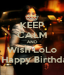 KEEP CALM AND Wish LoLo A Happy Birthday - Personalised Poster A4 size