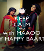 KEEP CALM AND wish MAAOO A VARY HAPPY BAARTHDAY - Personalised Poster A4 size