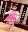 KEEP CALM AND Wish Mommy A Happy Birthday - Personalised Poster A4 size