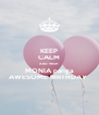 KEEP CALM AND WISH MONIA panga AWESOME BIRTHDAY  - Personalised Poster A4 size