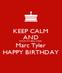 KEEP CALM AND WISH MY BROTHER Marc Tyler HAPPY BIRTHDAY - Personalised Poster A4 size