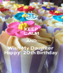KEEP CALM AND Wish My Daughter  Happy  20th Birthday  - Personalised Poster A4 size