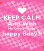 KEEP CALM And Wish My Lovely Hubby happy Bday!!!  - Personalised Poster A4 size