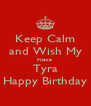 Keep Calm and Wish My Niece  Tyra Happy Birthday - Personalised Poster A4 size