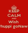 KEEP CALM AND Wish  My Phuppi goNawazgo - Personalised Poster A4 size