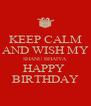 KEEP CALM AND WISH MY SHANU BHAIYA HAPPY  BIRTHDAY - Personalised Poster A4 size