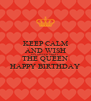 KEEP CALM AND WISH MY SISTER SHELL THE QUEEN HAPPY BIRTHDAY - Personalised Poster A4 size