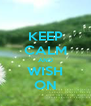 KEEP CALM AND WISH ON - Personalised Poster A4 size