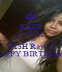 KEEP CALM AND WISH Raw A HAPPY BIRTHDAY - Personalised Poster A4 size