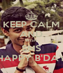 KEEP CALM AND WISH SMS HAPPY B'DAY - Personalised Poster A4 size