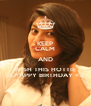 KEEP CALM AND WISH THIS HOTTIE A HAPPY BIRTHDAY <3 - Personalised Poster A4 size