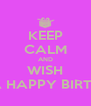 KEEP CALM AND WISH TINA A HAPPY BIRTHDAY  - Personalised Poster A4 size