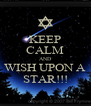 KEEP CALM AND WISH UPON A STAR!!! - Personalised Poster A4 size