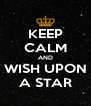 KEEP CALM AND WISH UPON A STAR - Personalised Poster A4 size