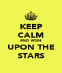 KEEP CALM AND WISH UPON THE STARS - Personalised Poster A4 size