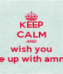 KEEP CALM AND wish you woke up with amnesia - Personalised Poster A4 size