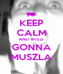 KEEP CALM AND WISZI GONNA MUSZLA - Personalised Poster A4 size