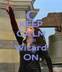 KEEP CALM AND Wizard ON - Personalised Poster A4 size