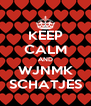 KEEP CALM AND WJNMK SCHATJES - Personalised Poster A4 size