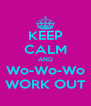 KEEP CALM AND Wo-Wo-Wo WORK OUT - Personalised Poster A4 size