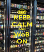 KEEP CALM AND WoB ON - Personalised Poster A4 size
