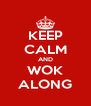 KEEP CALM AND WOK ALONG - Personalised Poster A4 size