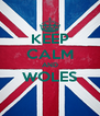 KEEP CALM AND WOLES  - Personalised Poster A4 size