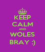 KEEP CALM AND WOLES BRAY :) - Personalised Poster A4 size