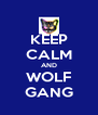 KEEP CALM AND WOLF GANG - Personalised Poster A4 size