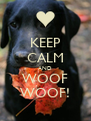 KEEP CALM AND WOOF WOOF! - Personalised Poster A4 size