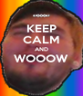KEEP CALM AND WOOOW  - Personalised Poster A4 size