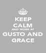KEEP CALM AND WORK AT GUSTO AND GRACE - Personalised Poster A4 size