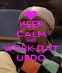 KEEP CALM AND WORK DAT UPDO - Personalised Poster A4 size