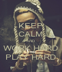 KEEP CALM AND WORK HARD PLAY HARD - Personalised Poster A4 size