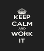 KEEP CALM AND WORK IT - Personalised Poster A4 size