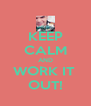 KEEP CALM AND WORK IT  OUT! - Personalised Poster A4 size