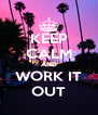 KEEP CALM AND WORK IT OUT - Personalised Poster A4 size