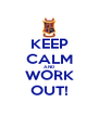 KEEP CALM AND WORK OUT! - Personalised Poster A4 size