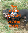KEEP CALM AND WORK OUT - Personalised Poster A4 size