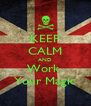 KEEP CALM AND Work  Your Magic - Personalised Poster A4 size