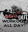 KEEP CALM AND WORKOUT ALL DAY - Personalised Poster A4 size