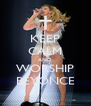 KEEP CALM AND WORSHIP BEYONCE - Personalised Poster A4 size