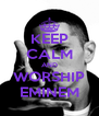 KEEP CALM AND WORSHIP EMINEM - Personalised Poster A4 size