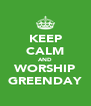 KEEP CALM AND WORSHIP GREENDAY - Personalised Poster A4 size