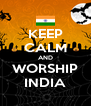 KEEP CALM AND WORSHIP INDIA - Personalised Poster A4 size