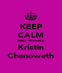 KEEP CALM AND Worship Kristin Chenoweth - Personalised Poster A4 size